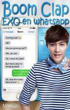 Boom Clap, EXO en whatsapp. by NinnaWu