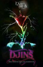 """Djins """"Más fuertes que los elementos"""" by LadyBryn"""