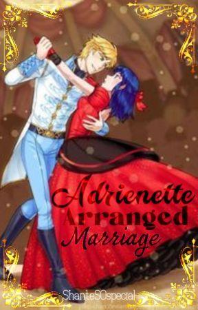 Adrienette Arranged Marriage💜 by ShanteSOspecial