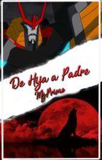 De Hija A Padre  Transformers  by MzPrime