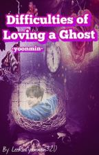 Difficulties of Loving a Ghost |Yoonmin|WATTYS2017 by Yoonmin321