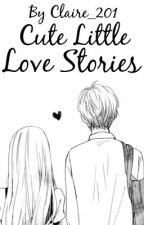 Cute Little Love Stories by Claire_201