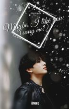 Maybe I Like You {sorry me?}    [2ª Temporada] by Min_Haneul