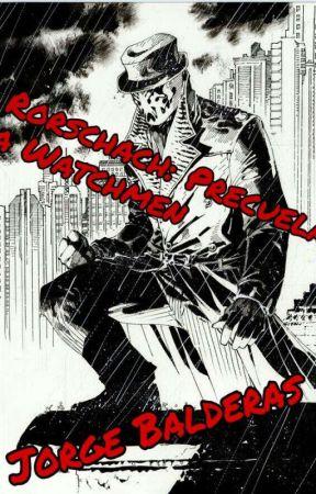 Rorschach: Precuela a Watchmen [Terminado] by JorgeBalderas