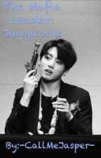 The Mafia Leader: Jungkook by -LoveBTS-