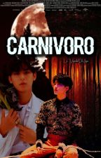 Carnívoro「Meanie|Omegaverse」 by NxxclPxrk