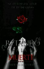 Retando a la Muerte.  PRÓXIMAMENTE by Rulsset