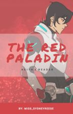 The Red Paladin {Keith x Reader} by miss_sydneyreese