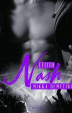 Efeito Nash {Série Efeitos - Livro Um} by MikkaDemetino
