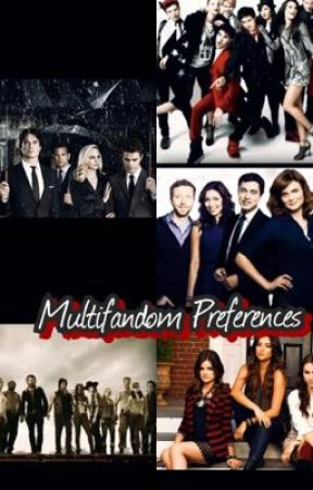 Multifandom Preferences!!!! by Gleek2005