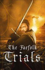 The Fae Folk Trials (Accepting Applications) by TheFaeFolk