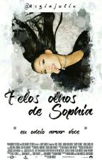 Pelos Olhos De Sophia  by Keziajulia