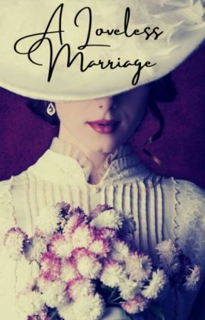 A Loveless Marriage by JessicaHSwift