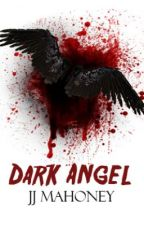 Dark Angel (Sequel to White Raven) by pata10
