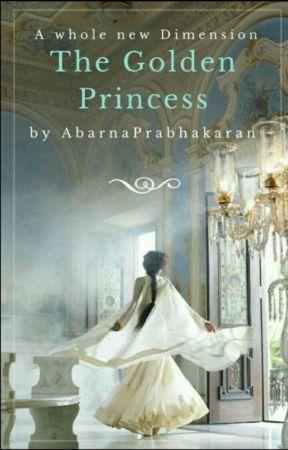 The Golden Princess by AbarnaPrabhakaran