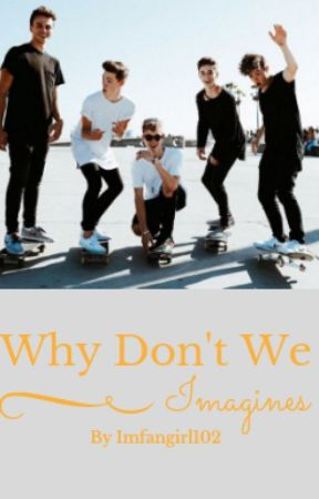 Why Don't We imagines by imfangirl102
