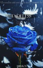 Fadeless by Mirros
