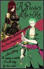 A Pirate's Life for Me ||One Piece - Roronoa Zoro|| by Rocklee_Toshiro1993
