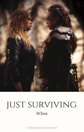 Just Surviving (#Clexa) by edcamren
