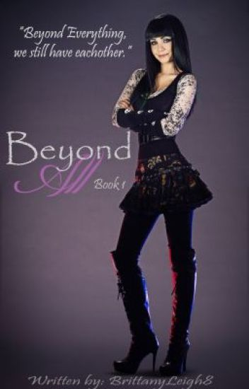 Beyond All- Book 1 (Completed)