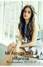 Mi Amiga De La Infancia (Camila Cabello Y Tú) G!p by Alemilizer_KCCE-13