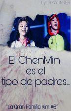 ChenMin es el Tipo de Padres☆La Gran Familia Kim #6 by PonyUnnier