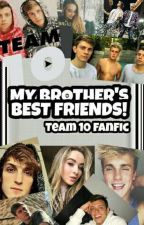 My Brother's Best Friend! (Team 10 Fanfic) by gabby13452