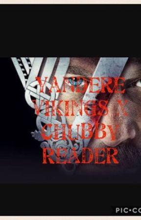 Yandere Vikings x chubby reader - Ivar x slave reader - Wattpad