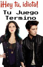 Hey tu, idiota !! Tu Juego Termino © [PAUSADA] by ZouSama