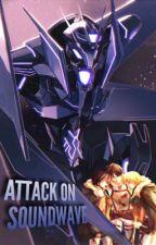 Attack on Soundwave  by LastLightAlive