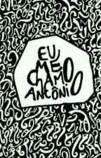 EU ME CHAMO ANTÔNIO by NEGRA_MESMO