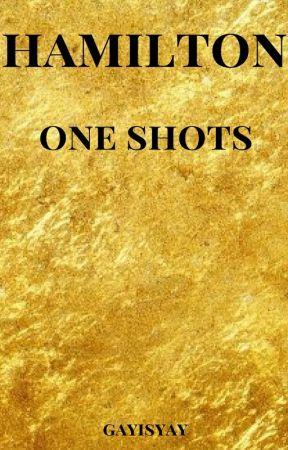 Hamilton One Shots by gayisyay