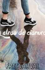 Letras De Cianuro by fresvanval