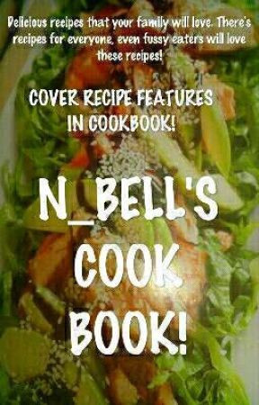 N_Bell's Cookbook! by N_Bell