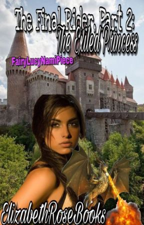 The Final Rider, Part Two: The Exiled Princess by ElizabethRoseBooks