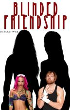 Blinded Friendship by LGBT-WWE