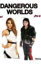 DANGEROUS WORLDS(Michel Jackson Y tú) by GeneBayotJackson