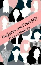 Mulheres com propósito  by Thalytaschlindwein