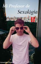 Mi Profesor de Sexológia (M.F. & Tn) **HOT** XXX Segunda Temporada by Beautifulday_MFbells