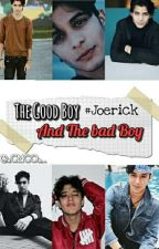 The Good and The Bad boy|| Joerick by cncoftidols