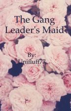 The Gang leader's Maid by Unifluff77
