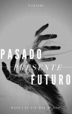 Pasado Presente y Futuro by NanisBF