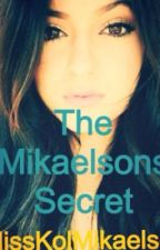 The Mikaelsons secret by MissKaterina