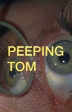 peeping tom / e dolan by valleydolls