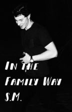 In the Family Way. S.M. by shawn_muffin1