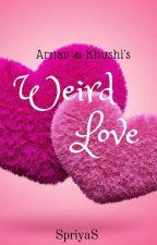 Weird love ✔ by SpriyaS