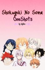 Shokugeki no Soma OneShots by skylilies