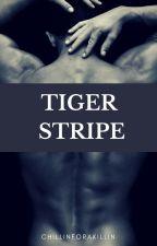 TIGER STRIPE by ChillinForAKillin