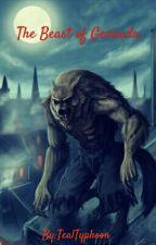 The Lycan Prophecies: The Beast of Gevauda  by TealTyphoon