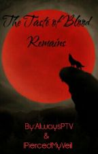 The Taste Of Blood Remains (Kellic) by IPiercedMyVeil
